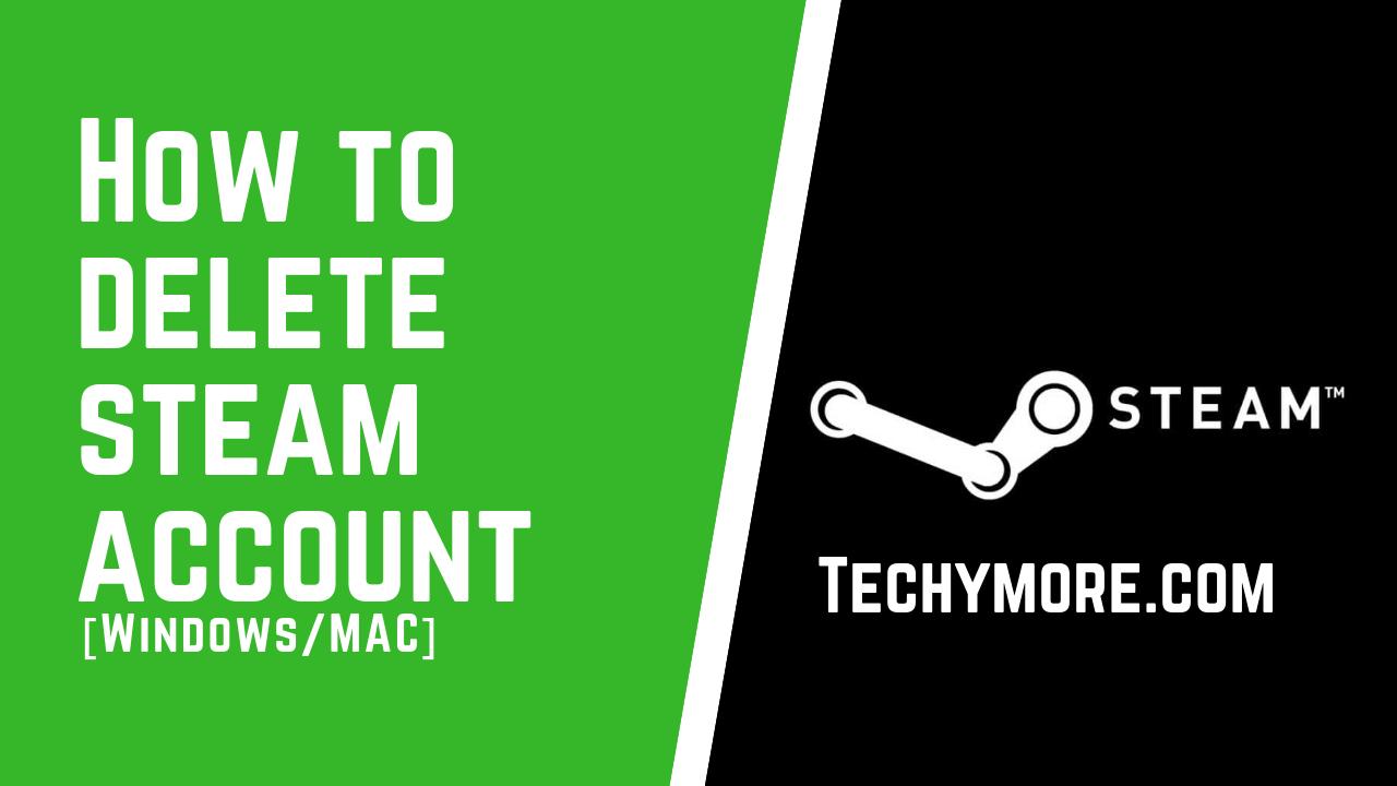 How To Delete Steam Account [Windows/MAC]