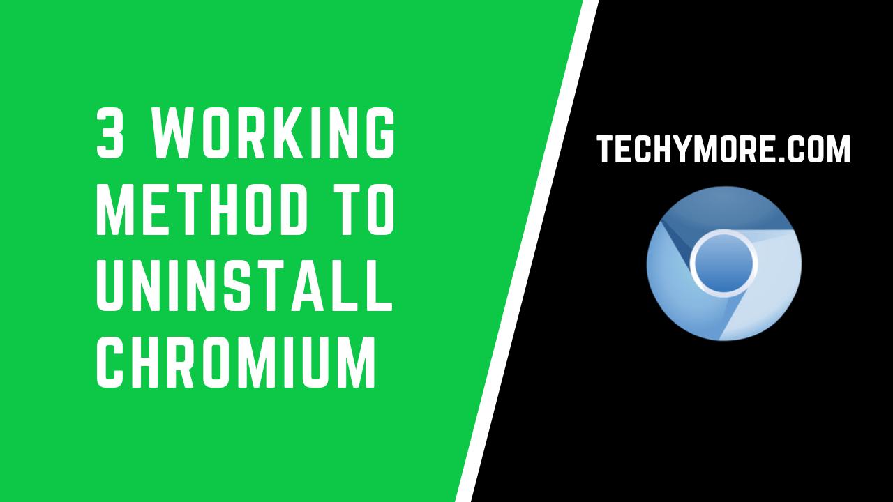 How To Uninstall Chromium [3 Methods]