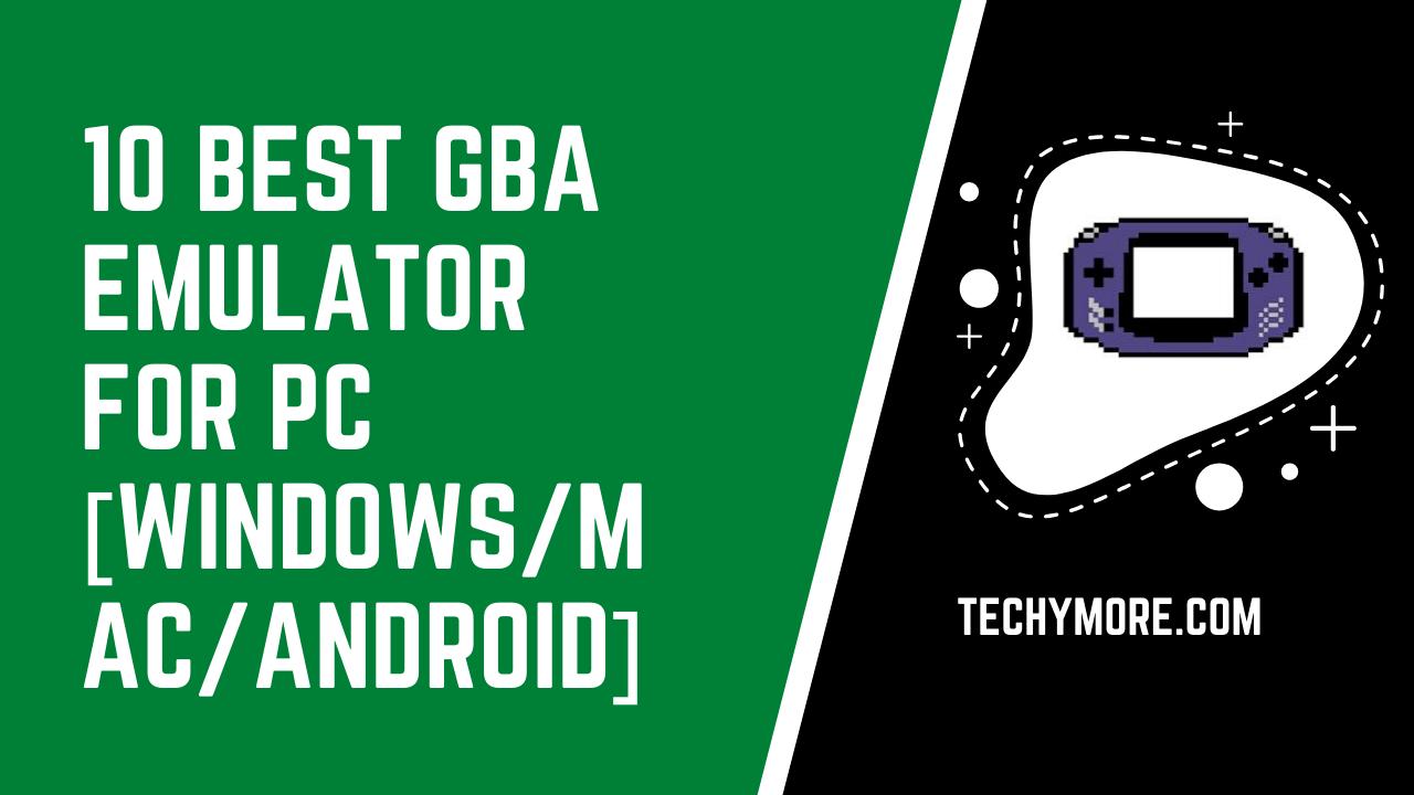 10 Best GBA Emulators for Windows 10 PC