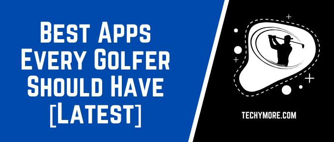 Best Apps Every Golfer