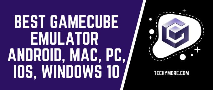 Best GameCube Emulator Android, Mac, PC, iOS, Windows 10 (1)